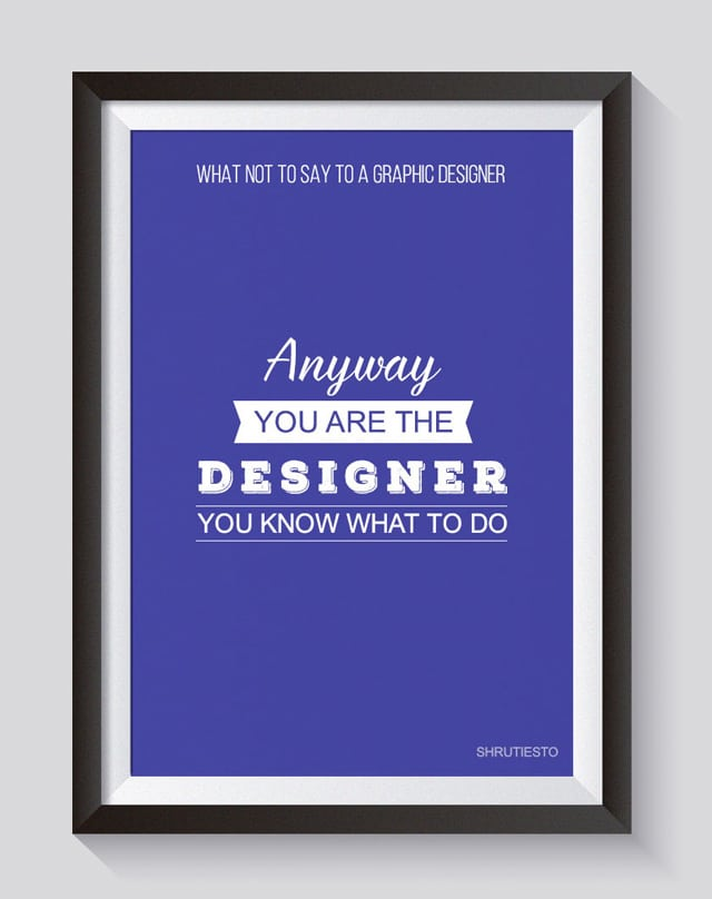 10-Things-Not-To-Say-To-A-Graphic-Designer3