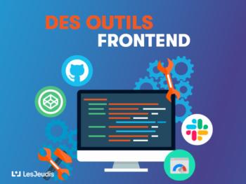 des outils essentiels pour les développeurs frontend