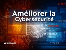 astuces pour améliorer la cybersécurité
