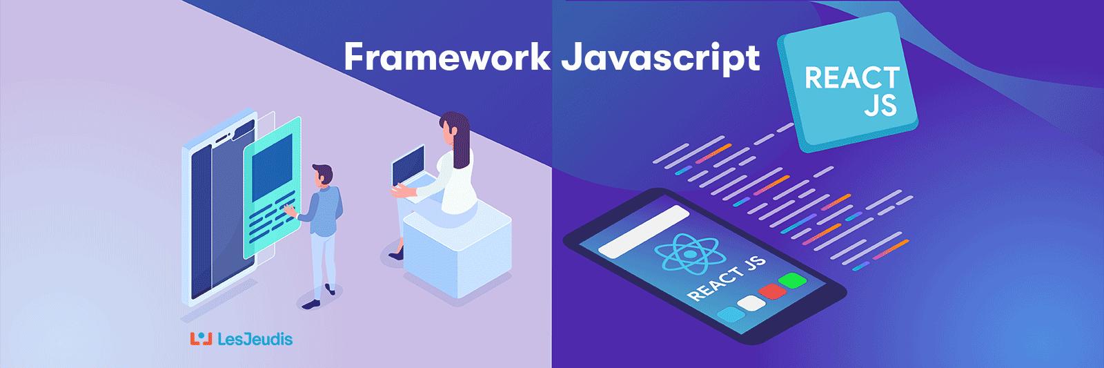 Comment bien utiliser le framework React JS